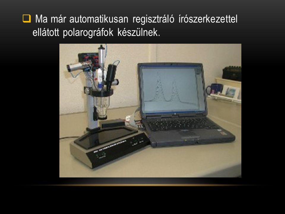 Ma már automatikusan regisztráló írószerkezettel ellátott polarográfok készülnek.