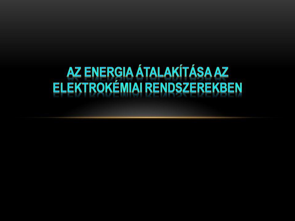 Az energia átalakítása az elektrokémiai rendszerekben