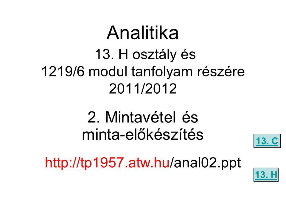 Analitika 13. H osztály és 1219/6 modul tanfolyam részére 2011/2012