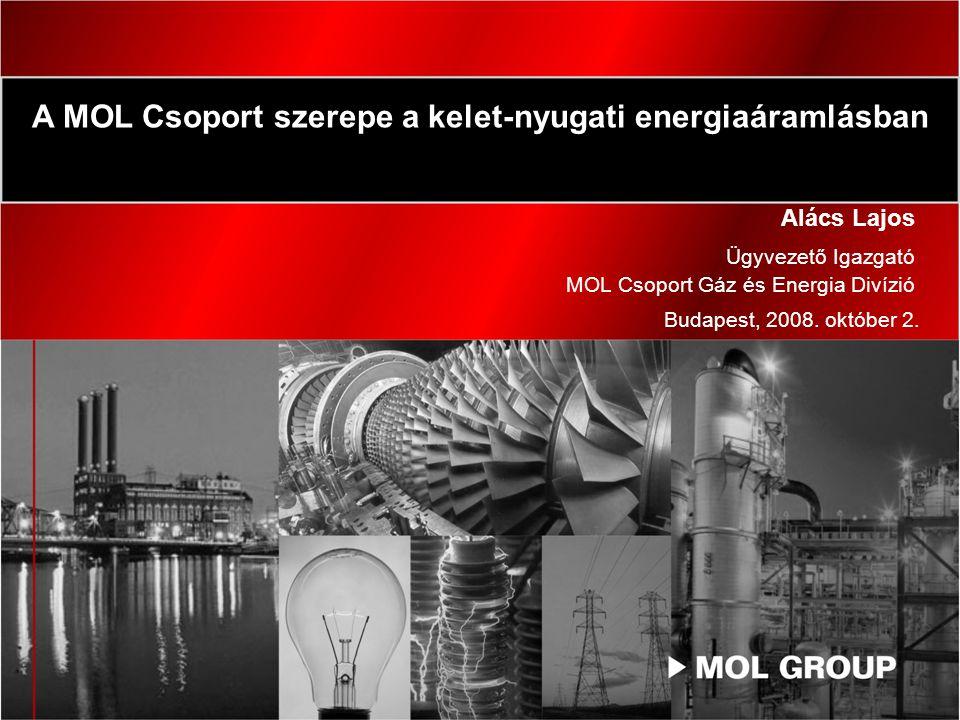 A MOL Csoport szerepe a kelet-nyugati energiaáramlásban