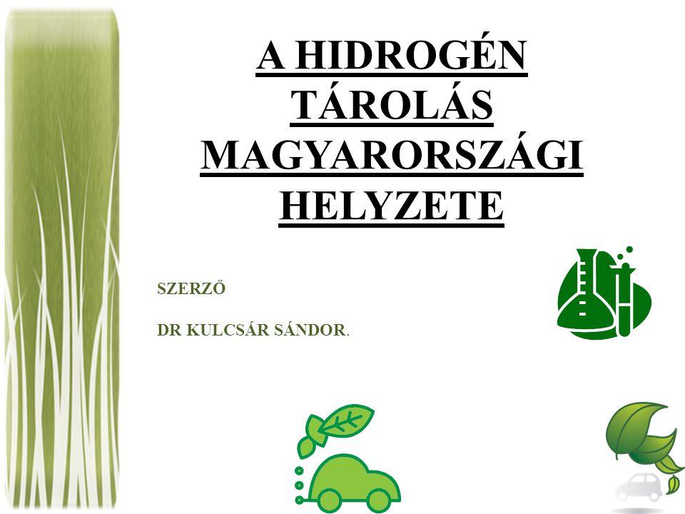 A HIDROGÉN TÁROLÁS MAGYARORSZÁGI HELYZETE