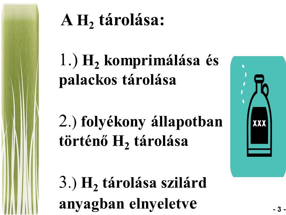 1.) H2 komprimálása és palackos tárolása
