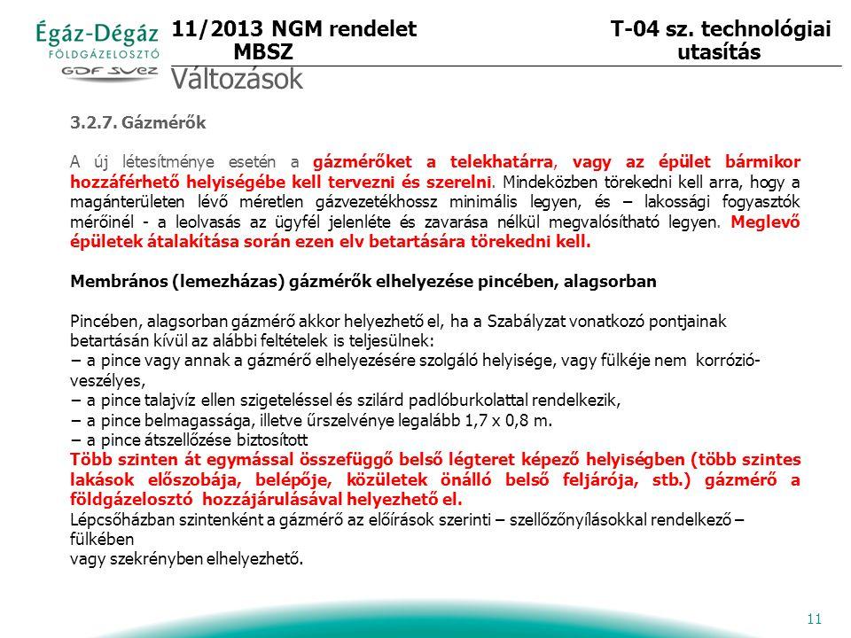 11/2013 NGM rendelet T-04 sz. technológiai MBSZ utasítás Változások