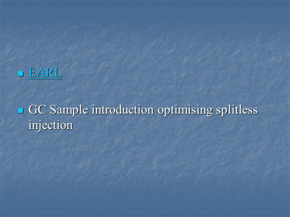 EARL GC Sample introduction optimising splitless injection