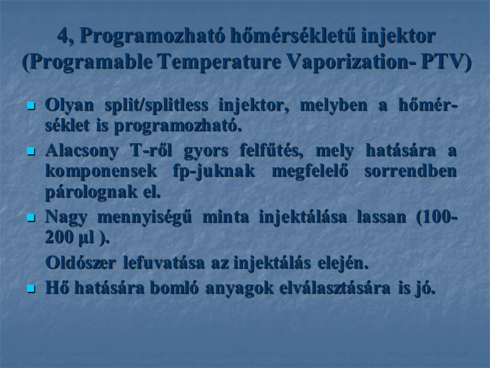 4, Programozható hőmérsékletű injektor (Programable Temperature Vaporization- PTV)