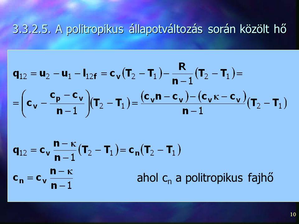 3.3.2.5. A politropikus állapotváltozás során közölt hő