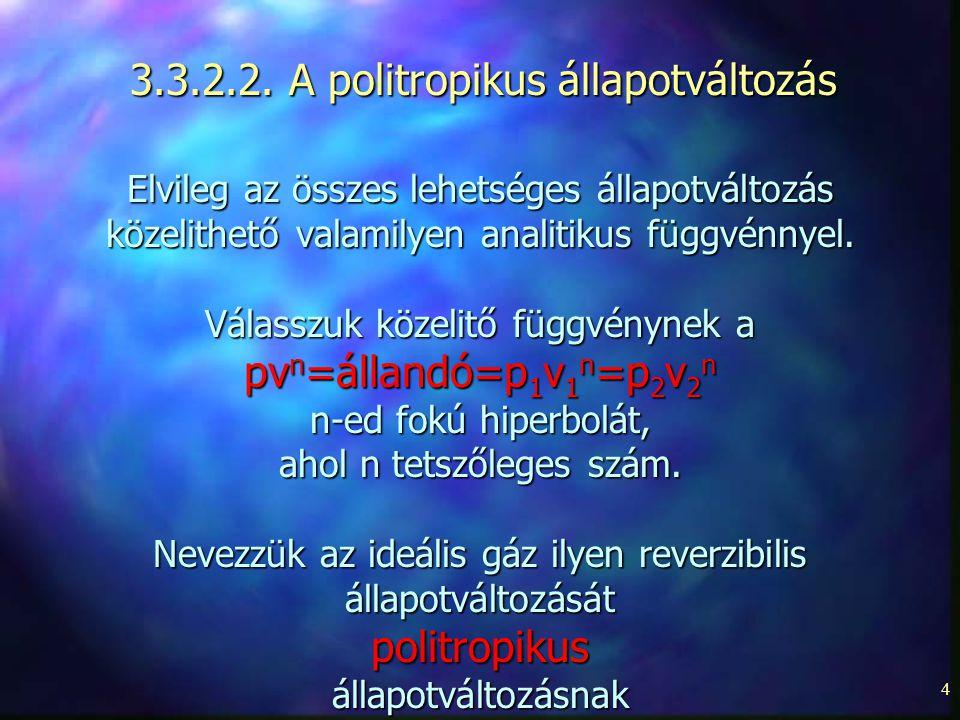 3.3.2.2. A politropikus állapotváltozás