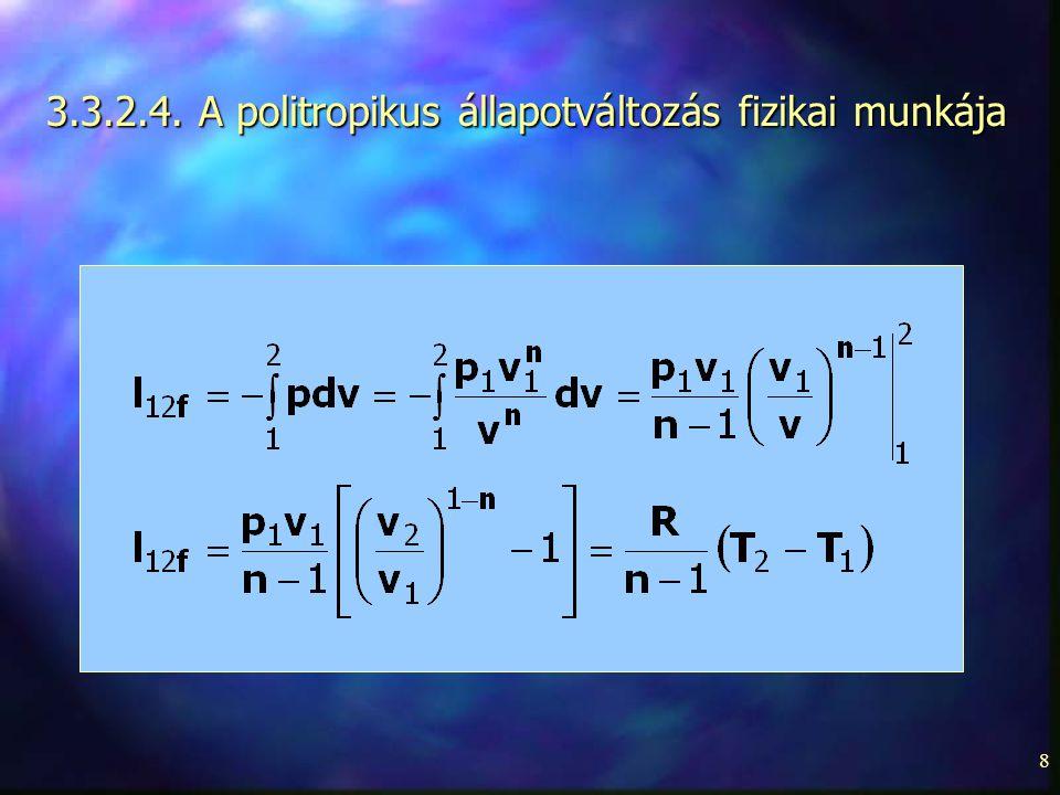 3.3.2.4. A politropikus állapotváltozás fizikai munkája