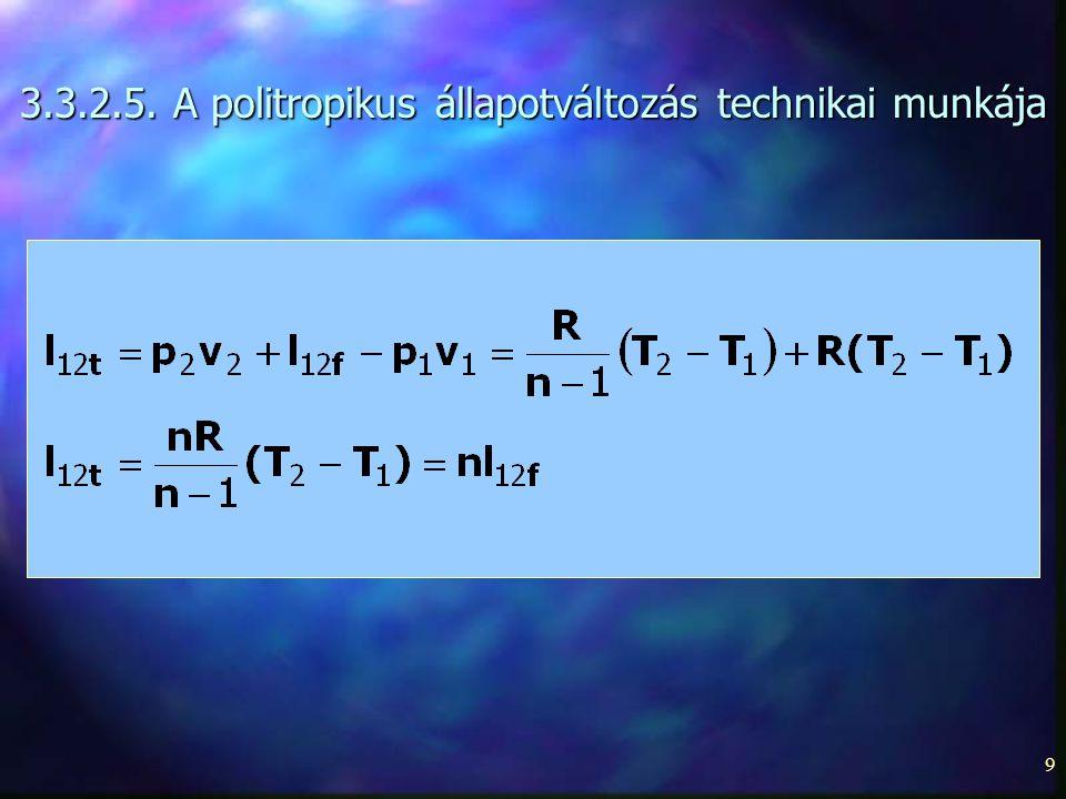 3.3.2.5. A politropikus állapotváltozás technikai munkája