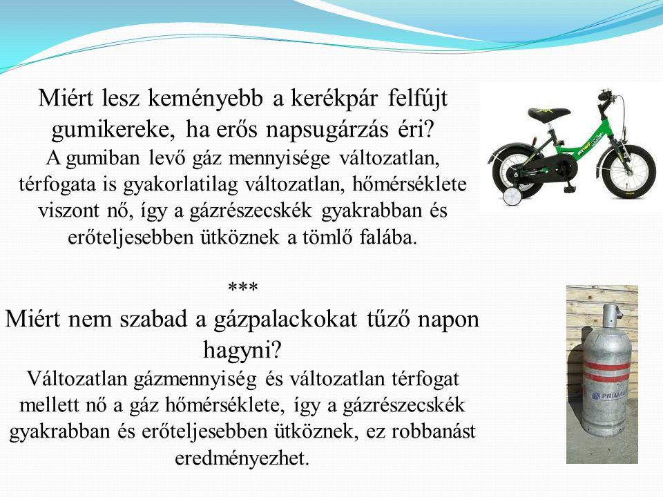 Miért lesz keményebb a kerékpár felfújt gumikereke, ha erős napsugárzás éri.