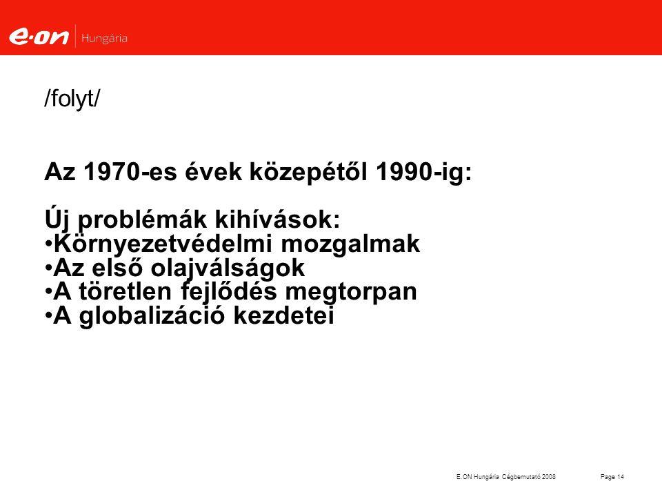 Az 1970-es évek közepétől 1990-ig: Új problémák kihívások: