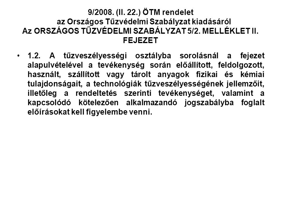 9/2008. (II. 22.) ÖTM rendelet az Országos Tűzvédelmi Szabályzat kiadásáról Az ORSZÁGOS TŰZVÉDELMI SZABÁLYZAT 5/2. MELLÉKLET II. FEJEZET