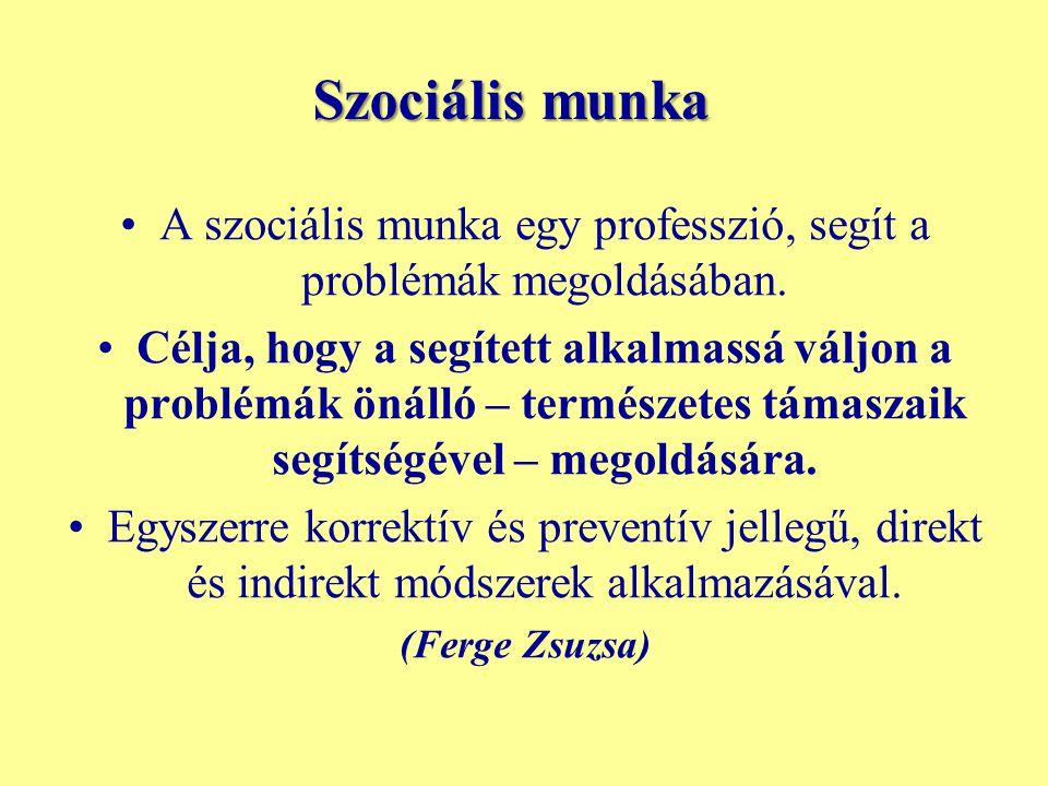 A szociális munka egy professzió, segít a problémák megoldásában.