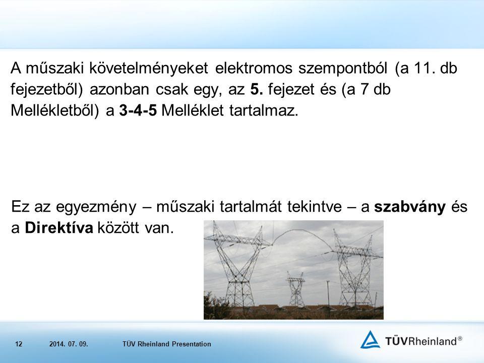 A műszaki követelményeket elektromos szempontból (a 11