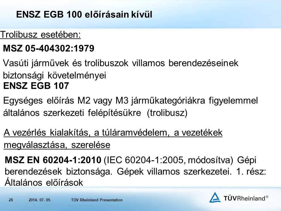 ENSZ EGB 100 előírásain kívül