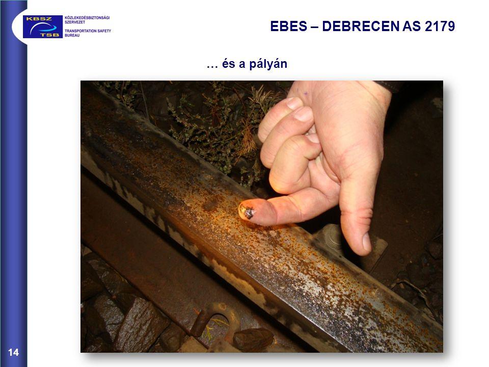 EBES – DEBRECEN AS 2179 … és a pályán 14