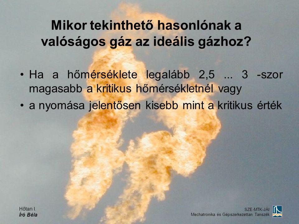 Mikor tekinthető hasonlónak a valóságos gáz az ideális gázhoz