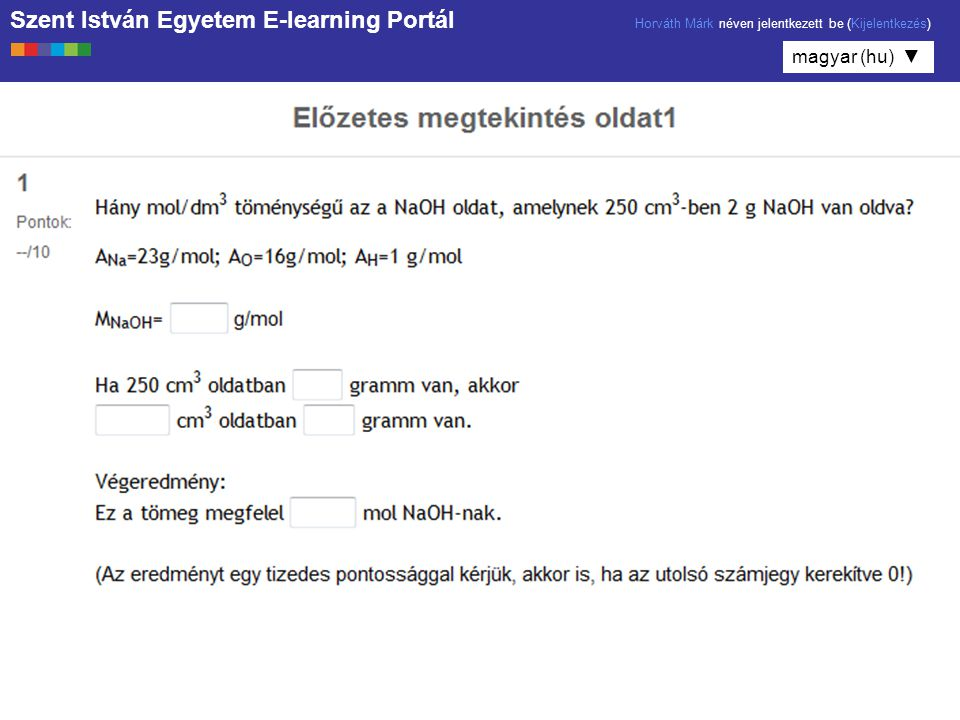 Szent István Egyetem E-learning Portál Horváth Márk néven jelentkezett be (Kijelentkezés)