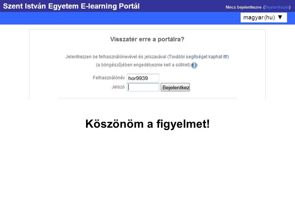 Szent István Egyetem E-learning Portál Nincs bejelentkezve (Bejelentkezés)