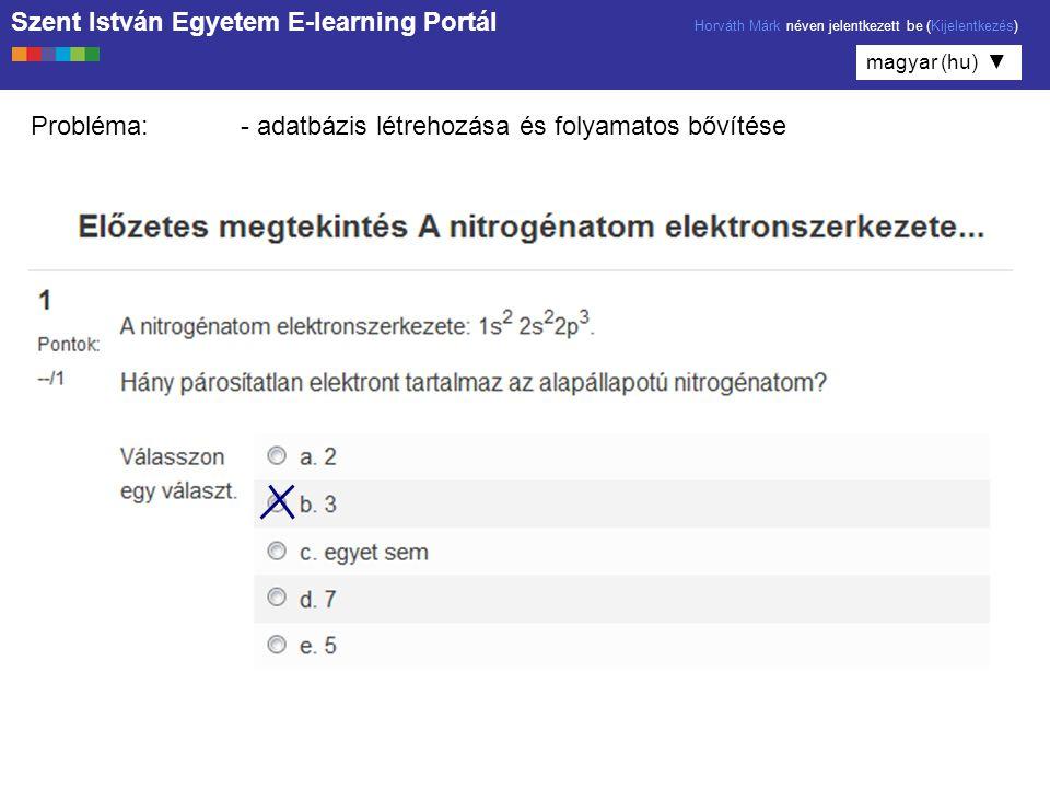 Probléma: - adatbázis létrehozása és folyamatos bővítése