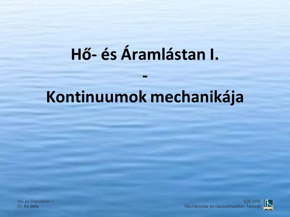 Hő- és Áramlástan I. - Kontinuumok mechanikája