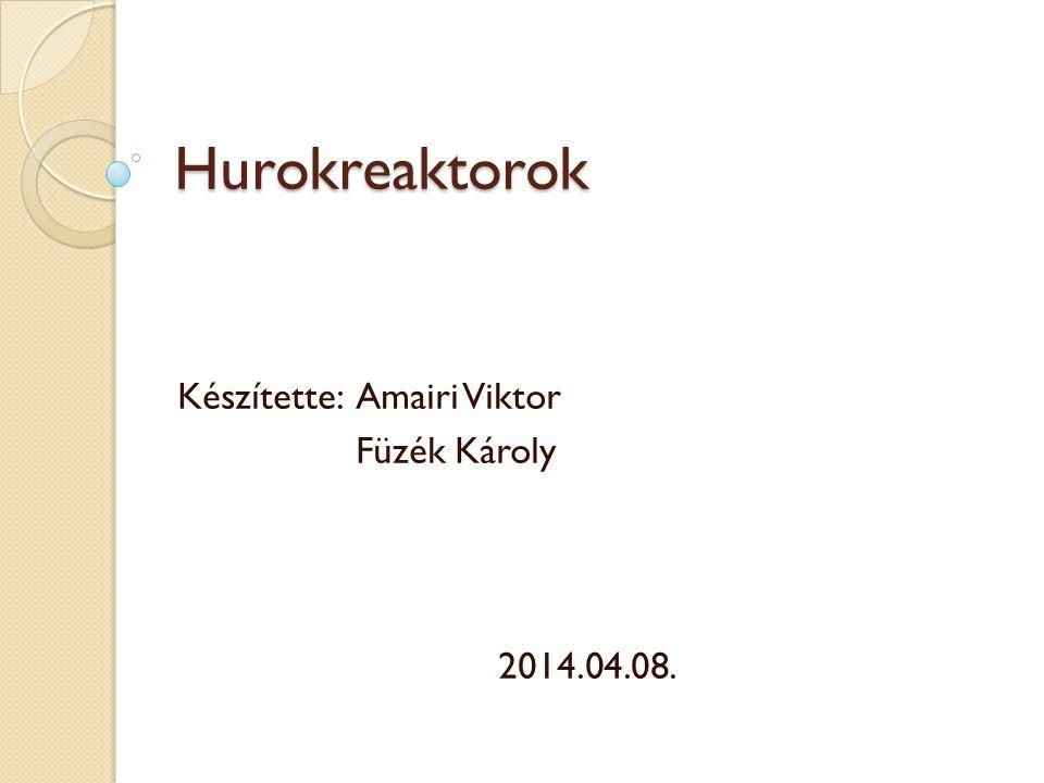 Készítette: Amairi Viktor Füzék Károly 2014.04.08.
