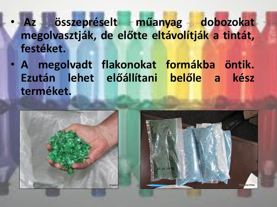Az összepréselt műanyag dobozokat megolvasztják, de előtte eltávolítják a tintát, festéket.