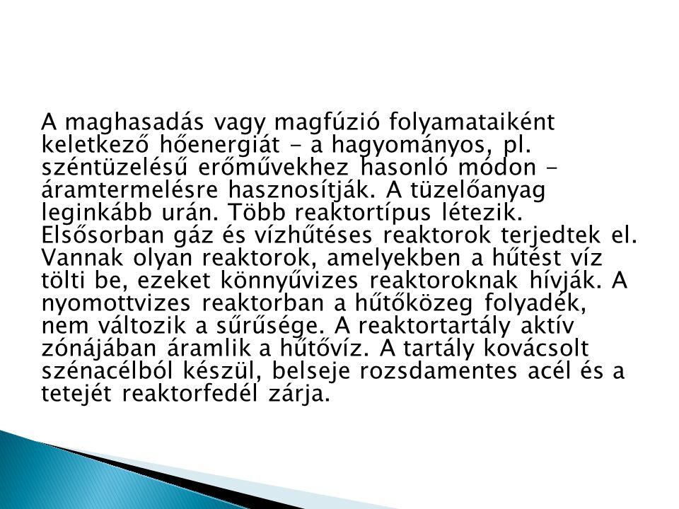 A maghasadás vagy magfúzió folyamataiként keletkező hőenergiát - a hagyományos, pl.