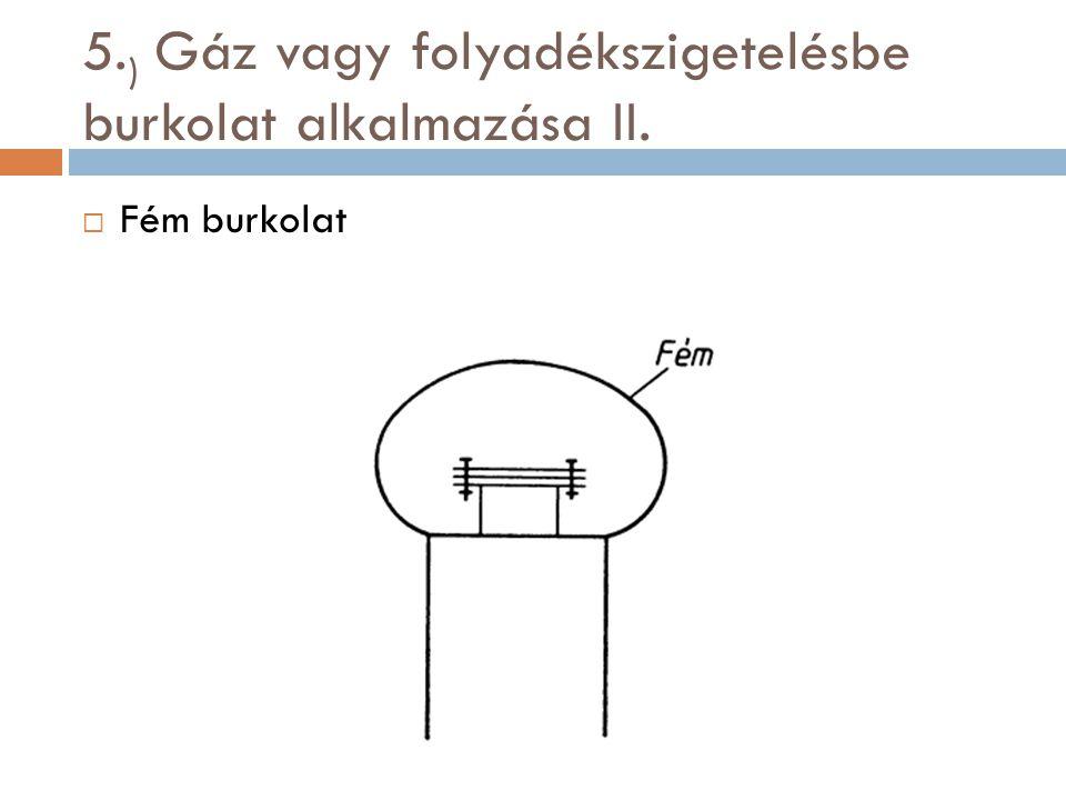 5.) Gáz vagy folyadékszigetelésbe burkolat alkalmazása II.
