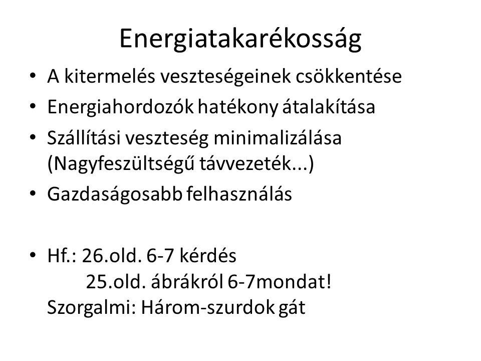 Energiatakarékosság A kitermelés veszteségeinek csökkentése