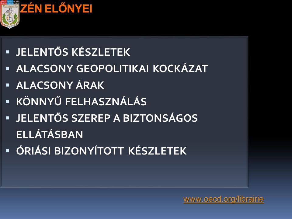 ALACSONY GEOPOLITIKAI KOCKÁZAT ALACSONY ÁRAK KÖNNYŰ FELHASZNÁLÁS
