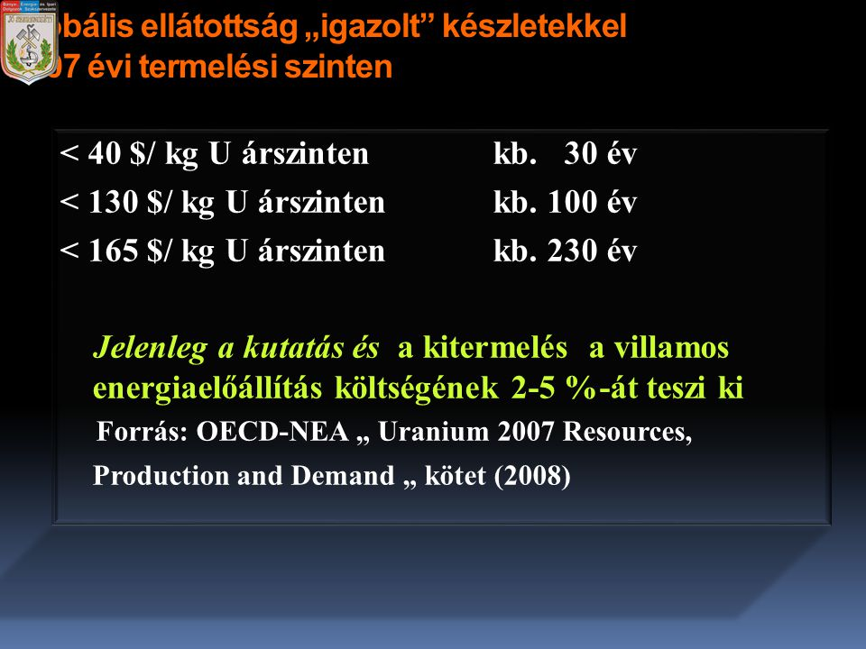 """Globális ellátottság """"igazolt készletekkel 2007 évi termelési szinten"""