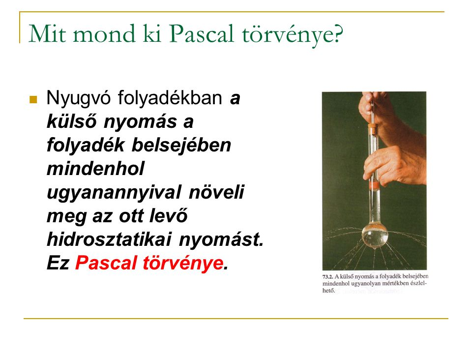 Mit mond ki Pascal törvénye