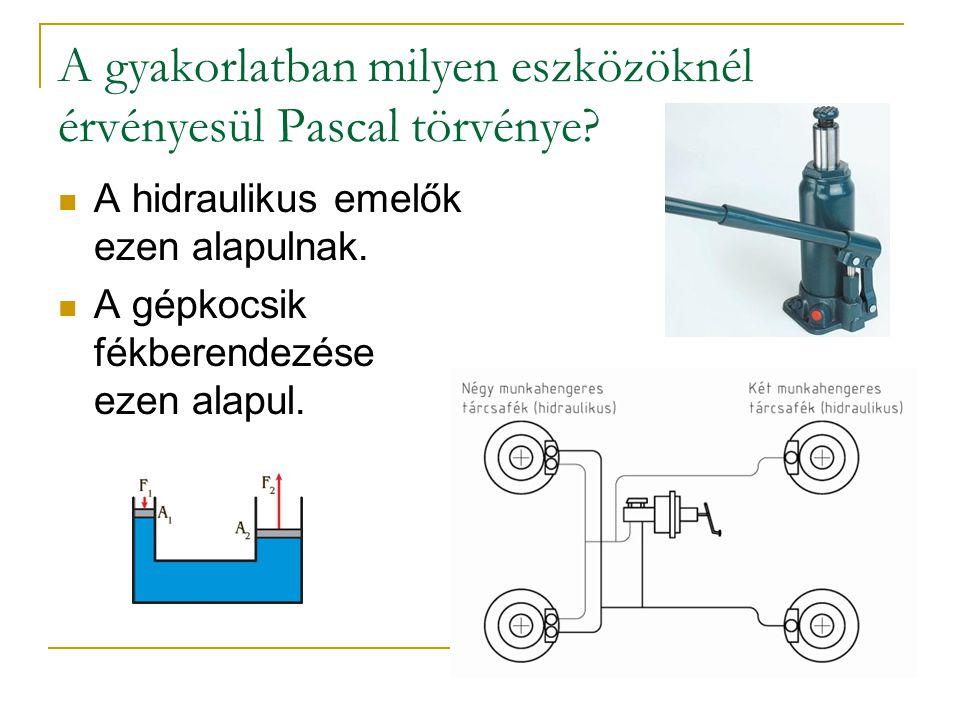A gyakorlatban milyen eszközöknél érvényesül Pascal törvénye