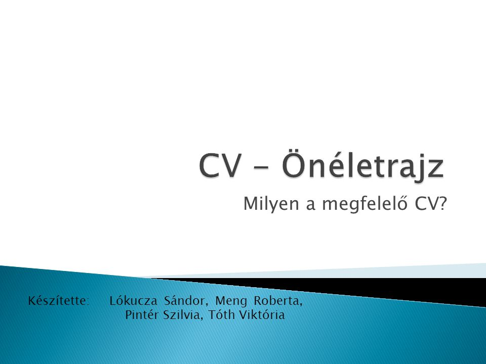 CV - Önéletrajz Milyen a megfelelő CV