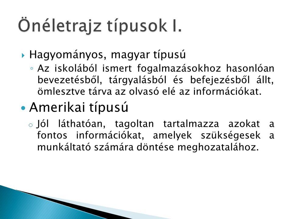 Önéletrajz típusok I. Amerikai típusú Hagyományos, magyar típusú