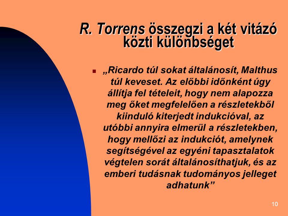 R. Torrens összegzi a két vitázó közti különbséget