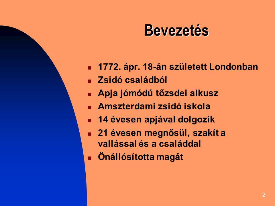 Bevezetés 1772. ápr. 18-án született Londonban Zsidó családból