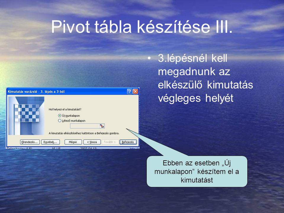 Pivot tábla készítése III.