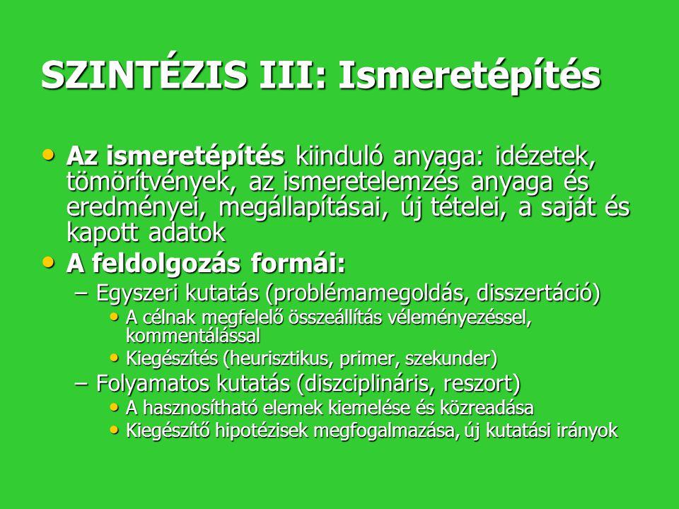 SZINTÉZIS III: Ismeretépítés