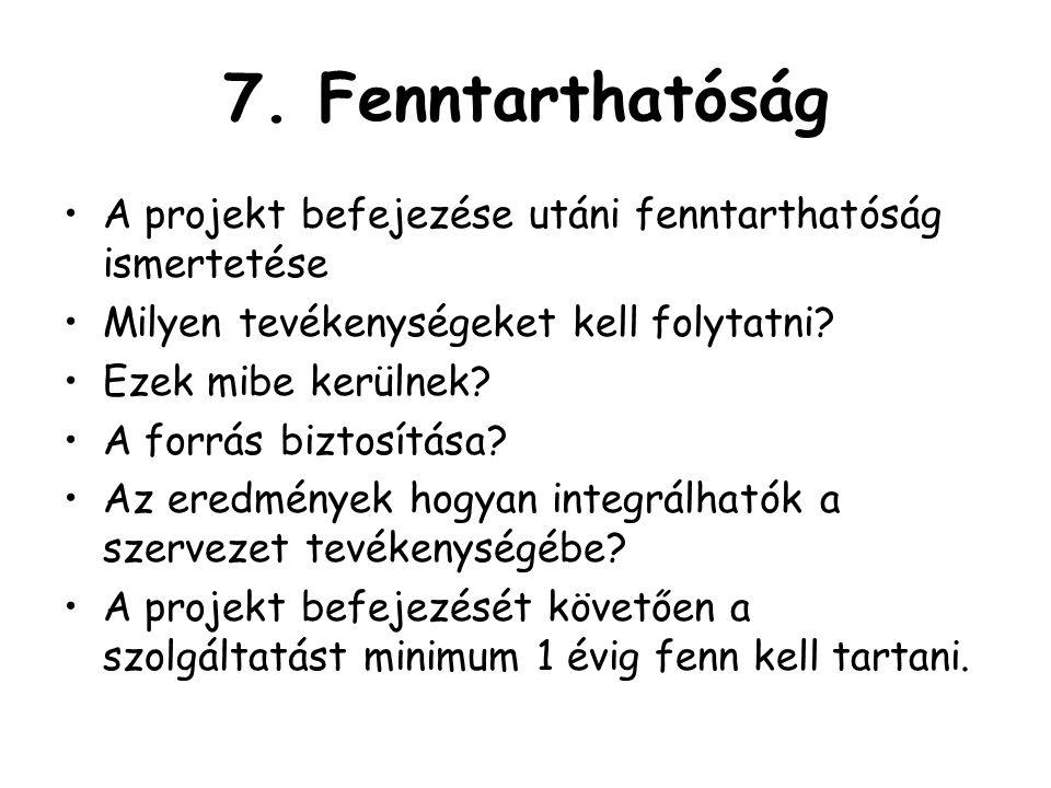 7. Fenntarthatóság A projekt befejezése utáni fenntarthatóság ismertetése. Milyen tevékenységeket kell folytatni