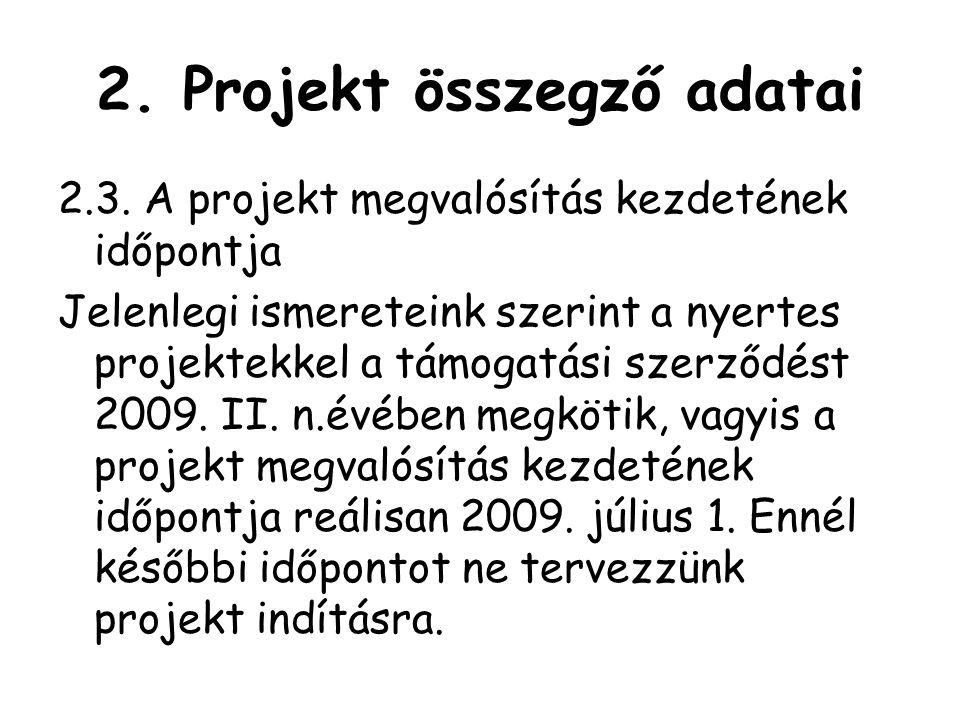 2. Projekt összegző adatai