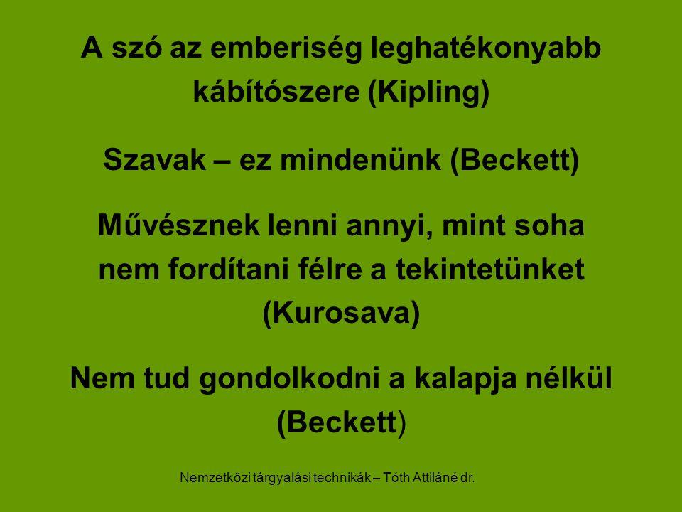 A szó az emberiség leghatékonyabb kábítószere (Kipling)