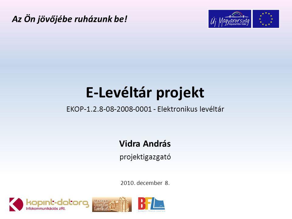 EKOP-1.2.8-08-2008-0001 - Elektronikus levéltár