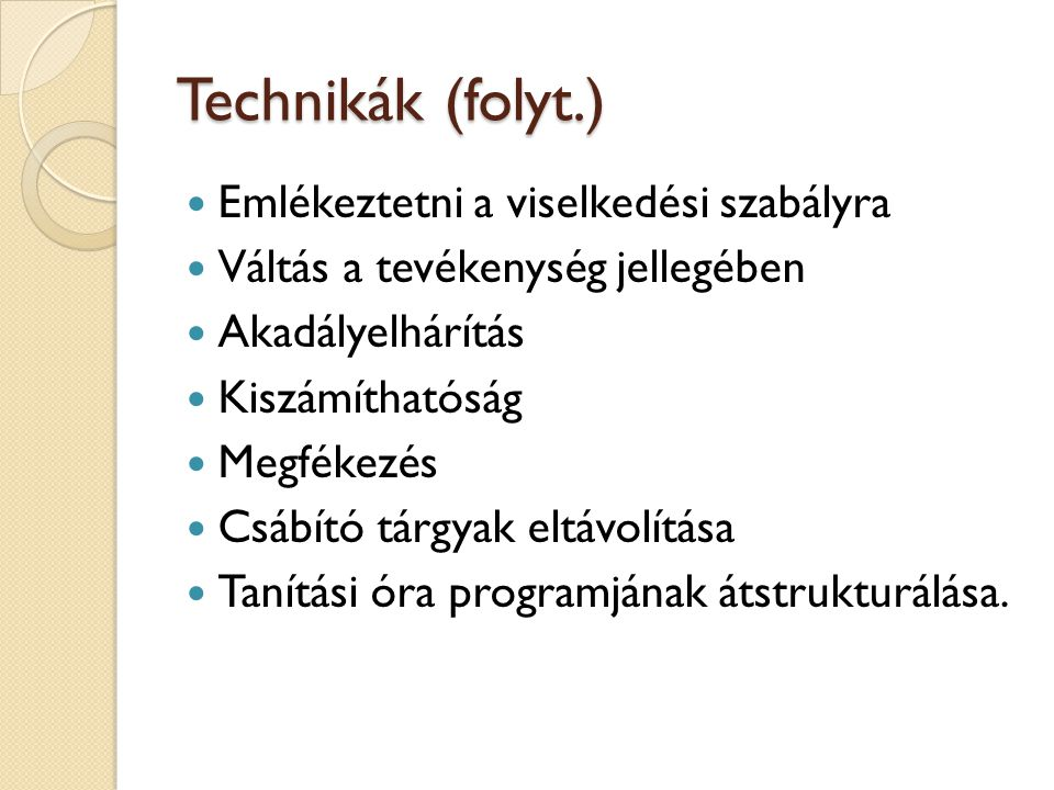 Technikák (folyt.) Emlékeztetni a viselkedési szabályra