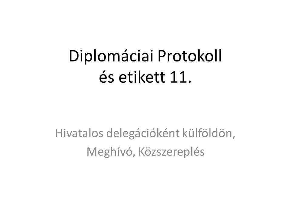 Diplomáciai Protokoll és etikett 11.