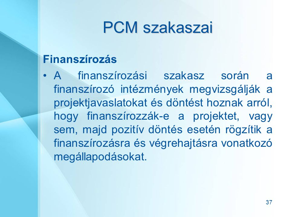 PCM szakaszai Finanszírozás