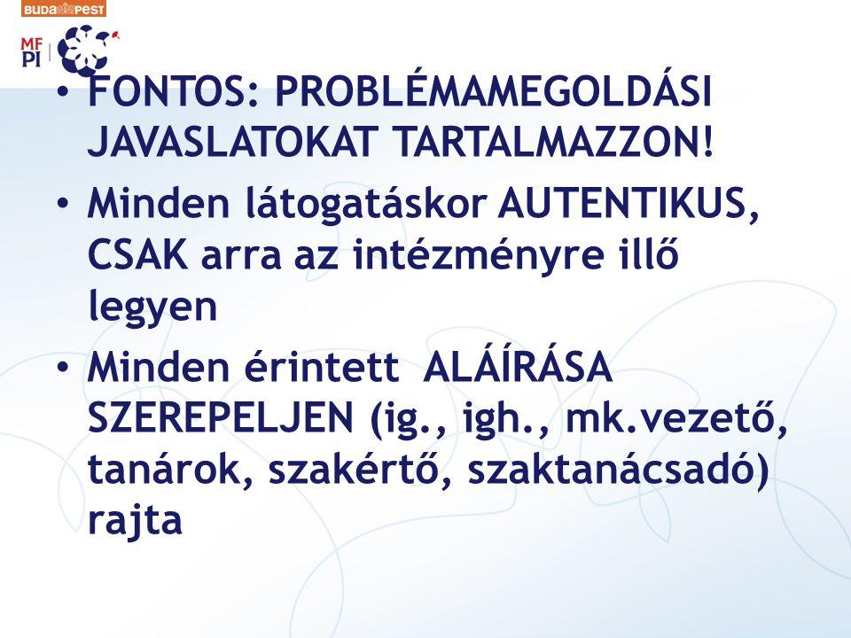 FONTOS: PROBLÉMAMEGOLDÁSI JAVASLATOKAT TARTALMAZZON!