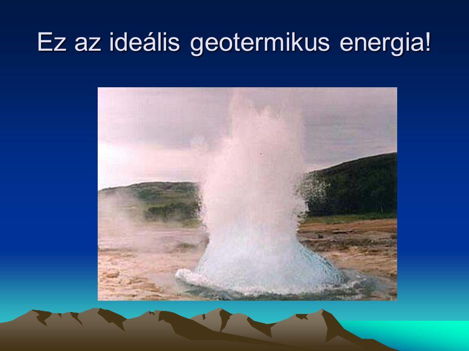 Ez az ideális geotermikus energia!