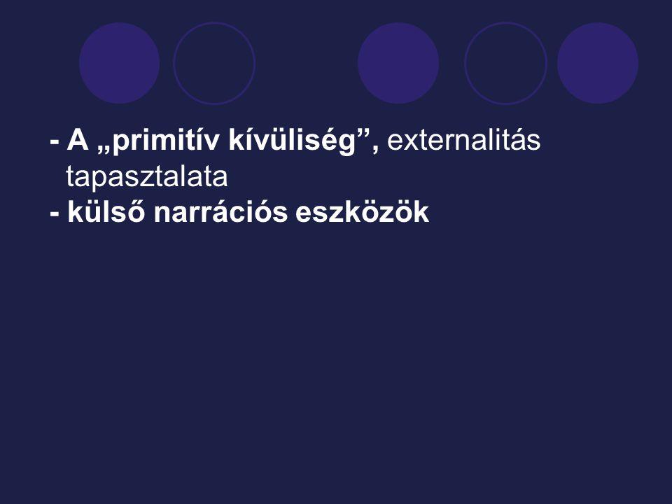 """- A """"primitív kívüliség , externalitás tapasztalata"""